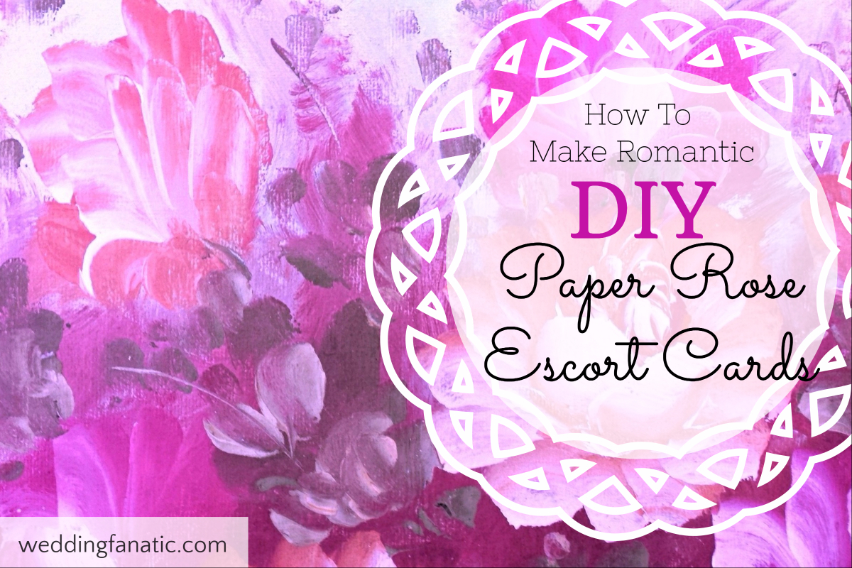 How To Make Romantic DIY Paper Rose Escort Cards
