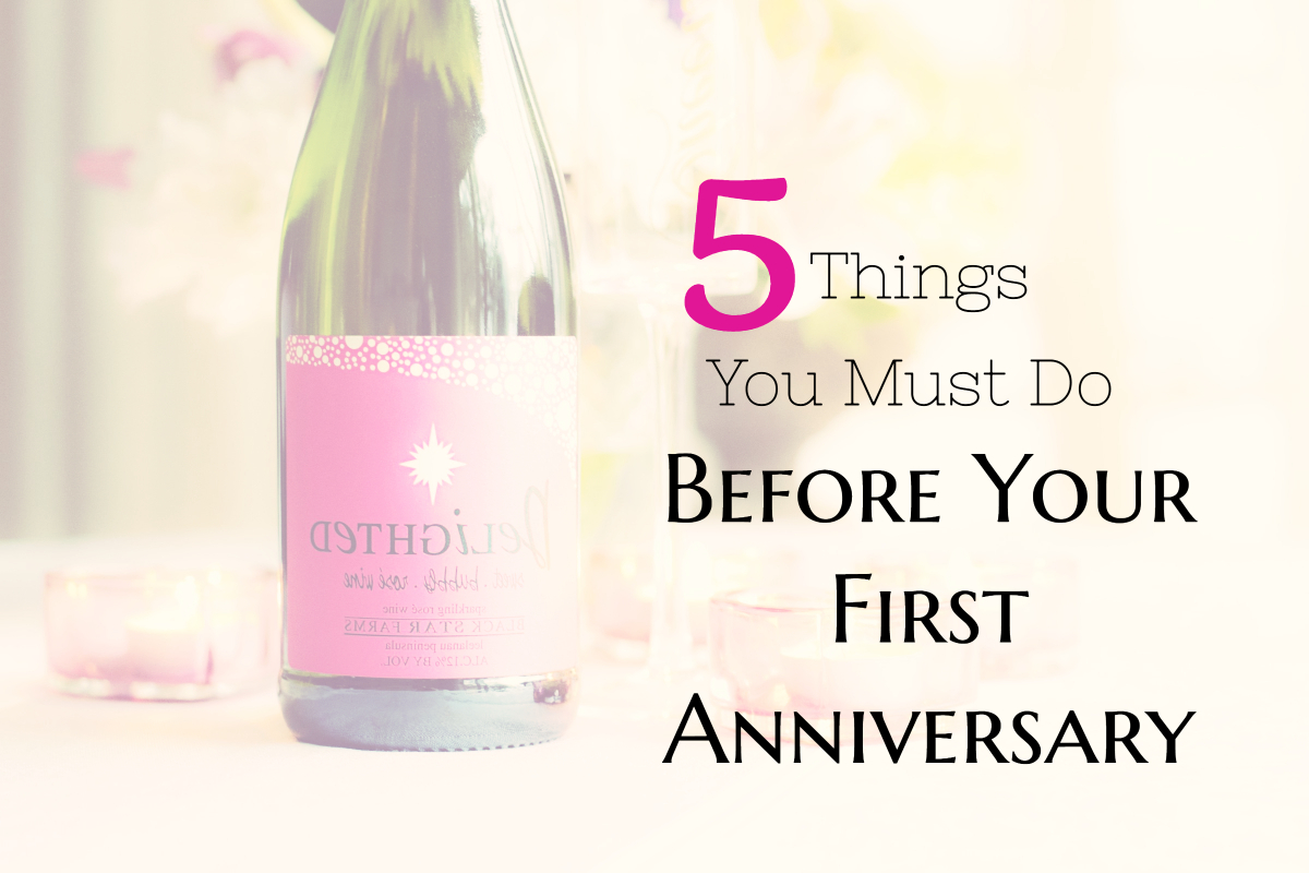5 Things You Must Do Before Your First Anniversary