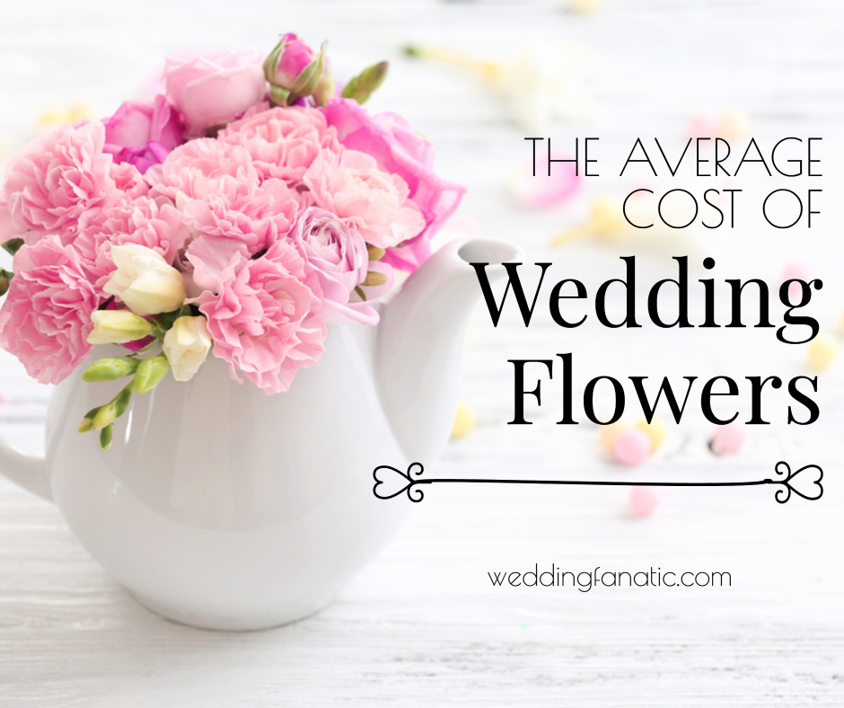 What is the average cost of flowers for a wedding? - Wedding Fanatic